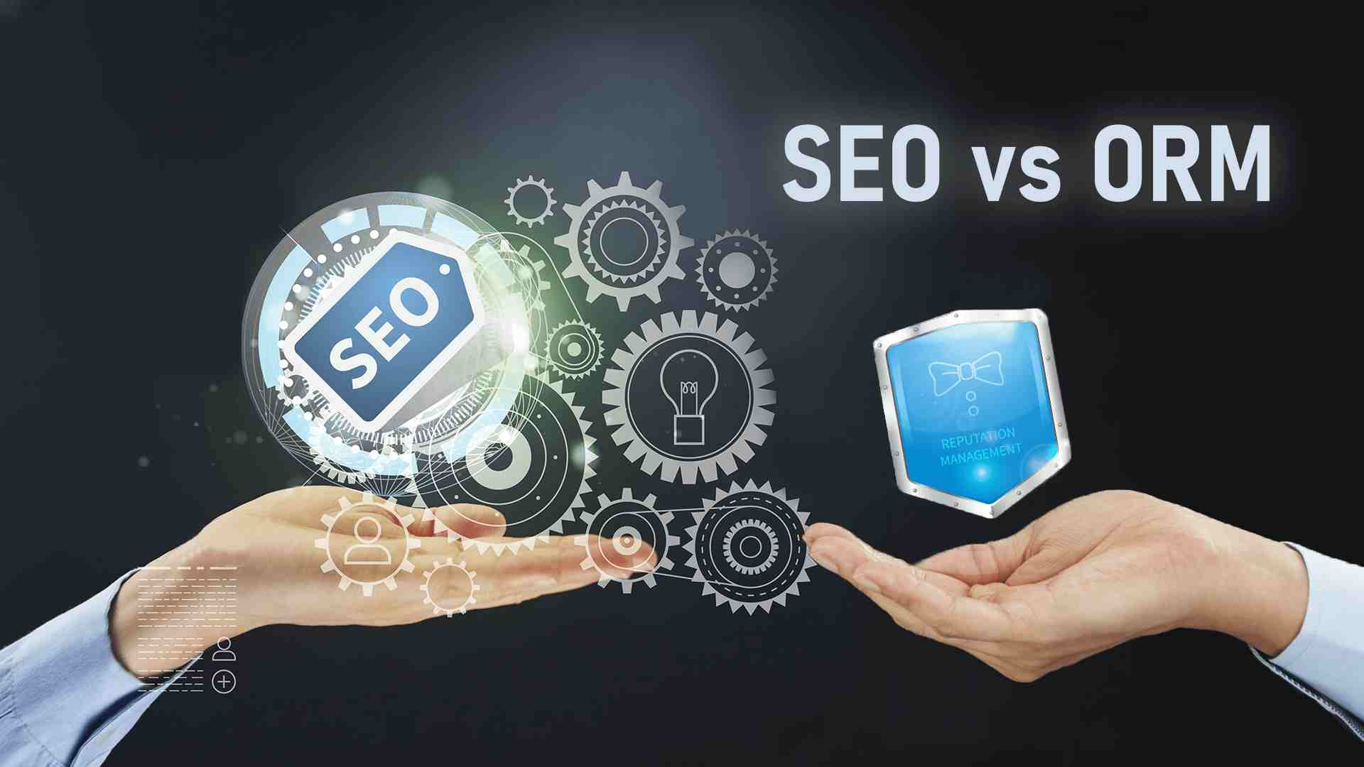 SEO vs. Online Reputation Management (ORM)- What is the difference?