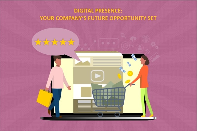 Digital Presence: Your Company's Future Opportunity Set